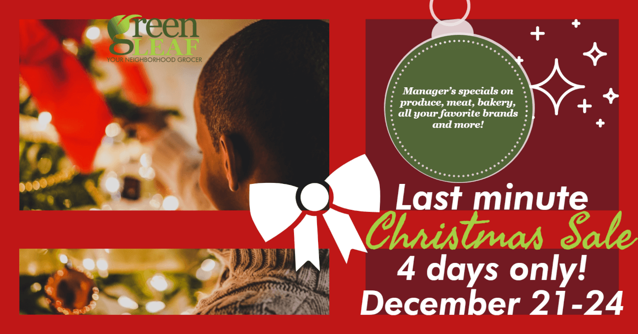 Last minute Christmas sale at GreenLeaf Market 12/21-12/24